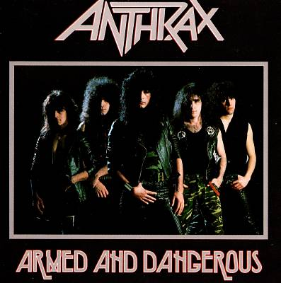 Armed and Dangerous - Anthrax   Songs, Reviews, Credits   AllMusic