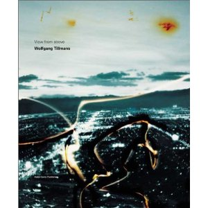 Amazon.co.jp: Wolfgang Tillmans: View from Above (Hatje Cantz): Rudolf Schmitz, Giorgio Verzotti, Felix Zdenek: 洋書
