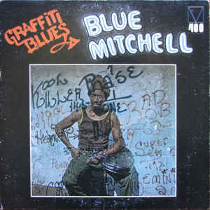 Blue Mitchell - Graffiti Blues | Releases | Discogs