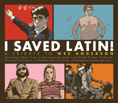 Amazon.co.jp: I Saved Latin: Tribute to Wes Anderson: 音楽
