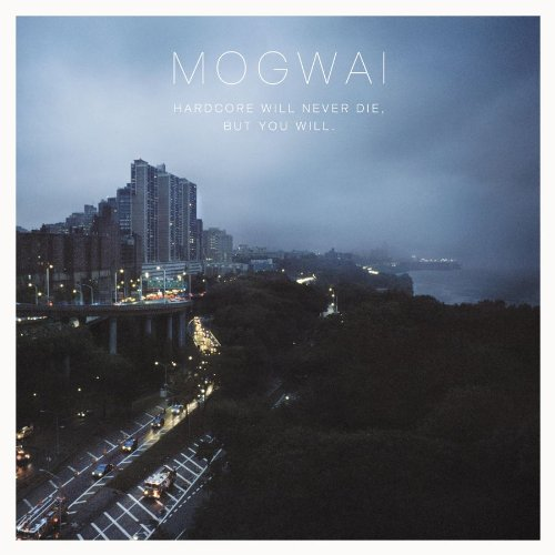 Amazon.co.jp: Hardcore Will Never Die But You Will: Mogwai: 音楽