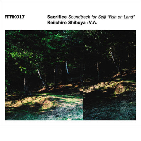 "Keiichiro Shibuya、OVAL 、Mika Vainio (ex.Pan sonic)、evala、 Ametsub、Daido Manabe、Marihiko Hara、Seiichi Nagai - ATAK017 Sacrifice Soundtrack for Seiji ""Fish on Land"" Keiichiro Shibuya + V.A. 【Sumally Special Price】"
