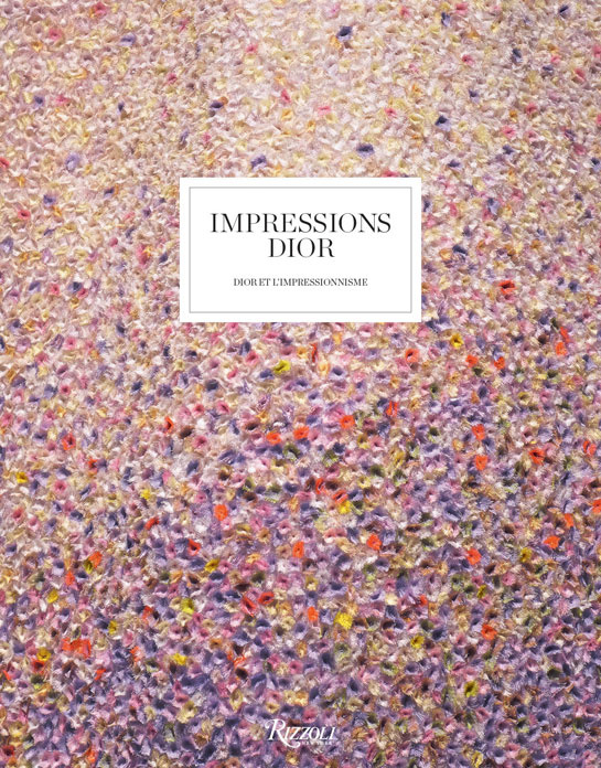 Impressions Dior by Florence Müller, published by Rizzoli NY, €35. 1 | Culture | Vogue