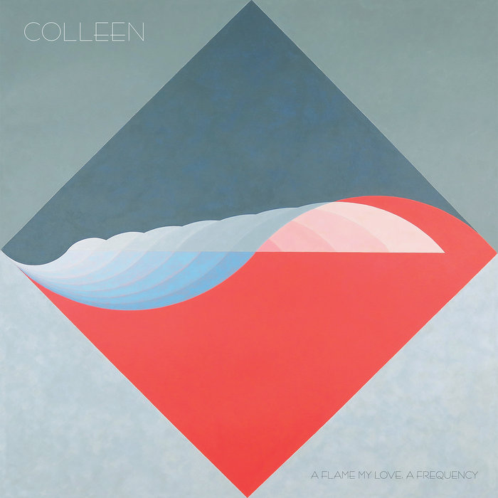 A flame my love, a frequency   Colleen