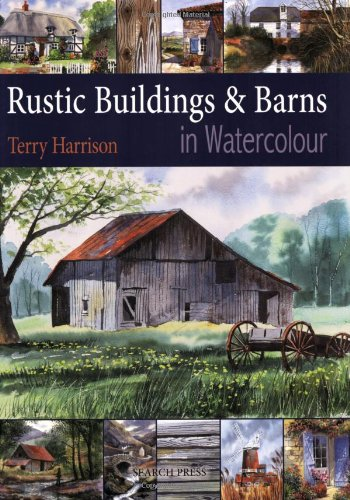 Amazon.co.jp: Rustic Buildings & Barns in Watercolour: Terry Harrison: 洋書