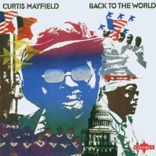 Amazon.co.jp: Back to the World: Curtis Mayfield: 音楽