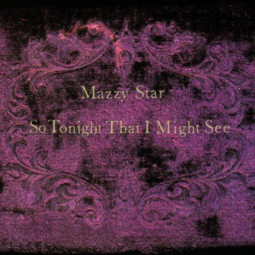 Amazon.co.jp: So Tonight That I Might See: Mazzy Star: 音楽