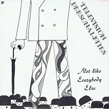 45cat - Television Personalities - I'm Not Like Everybody Else / I Hear A New World - Little Teddy - Germany - LITE 709