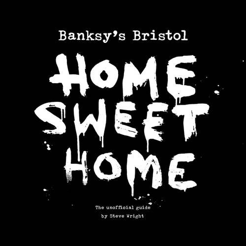 Banksy's Bristol Home Sweet Home book