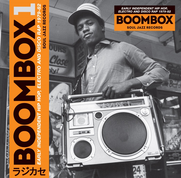 Boombox –Early Independent Hip Hop, Electro and Disco Rap 79 - 82 | Soul Jazz Records