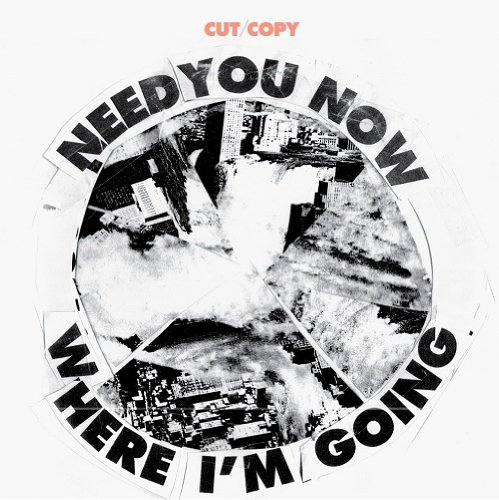 Amazon.com: Need You Now / Where I'm Going: Cut/Copy: Music