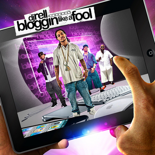 Various Artists - Bloggin Like A Fool Hosted by Dj Rell // Free Mixtape @ DatPiff.com