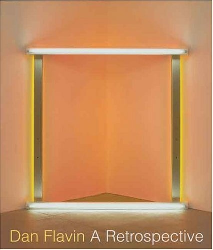 Amazon.co.jp: Dan Flavin: A Retrospective: Michael Govan, Tiffany Bell, Brydon E. Smith, Earl Powell I II, Mr. Jeffrey Weiss: 洋書