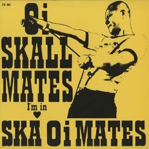 OI SKALL MATES / I'M IN LOVE SKA OI MATES | Record CD Online Shop JET SET / レコード・CD通販ショップ ジェットセット