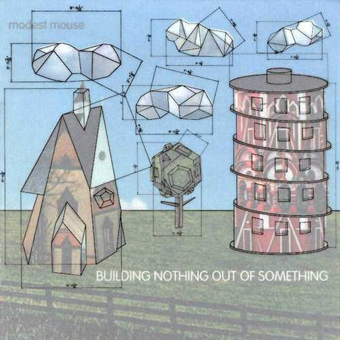 Glacial Pace Recordings — Modest Mouse Building Nothing Out of Something