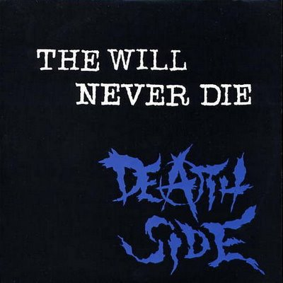 Thank you for your mediocrity: Death Side - The Will Never Die