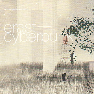 Cyberpunk by ERAST - MP3 Release - Boomkat - Your independent music specialist
