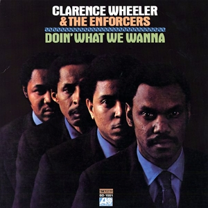 CLARENCE WHEELER & ENFORCERS / DOIN' WHAT WE WANNA | Record CD Online Shop JET SET / レコード・CD通販ショップ ジェットセット