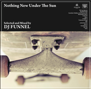 WENOD RECORDS : DJ FUNNEL - Nothing Now Under The Sun [MIX CD] introducing! productions (2015)