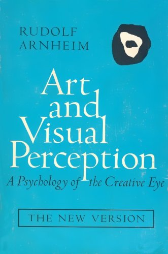 art and visual perception: a psychology of the creative eye essay Art and visual perception-a psychology of the creative eye los angeles, ca: university of california press rudolf arnheim (1974), in his book, reflects on various issues regarding visual perception and creativity.