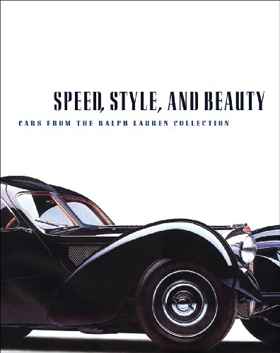 Amazon.co.jp: Speed, Style, And Beauty: Cars From The Ralph Lauren Collection: Beverly R. Kimes, Winston Scott Goodfellow, Ralph Lauren, Michael Furman: 洋書