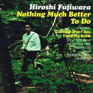 Amazon.co.jp: NOTHING MUCH BETTER TO DO: 藤原ヒロシ: 音楽