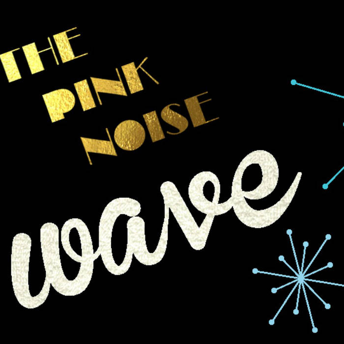 Wave   The Pink Noise