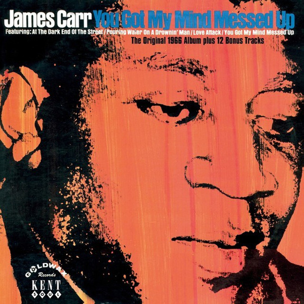 James Carr - You Got My Mind Messed Up (CD, Album, Reissue)   Discogs