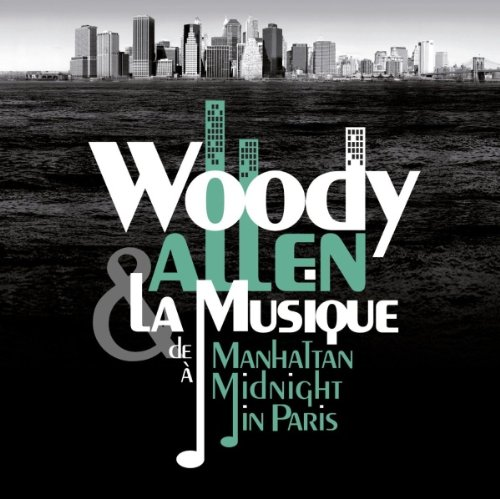 La Musique De Manhattan À Midnight In Paris: Woody Allen Et La Musique: Amazon.co.uk: Music