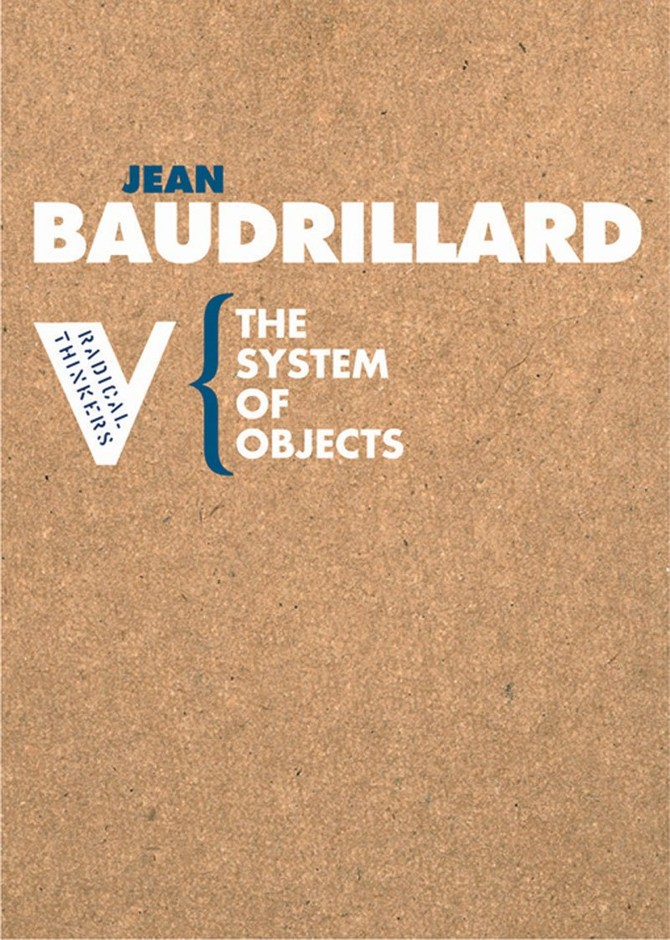 The System of Objects (Radical Thinkers): Amazon.co.uk: Jean Baudrillard: Books