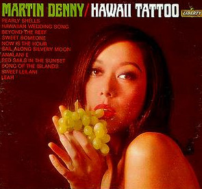 Images for Martin Denny - Hawaii Tattoo