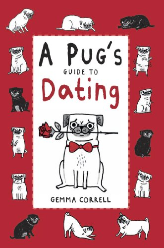 A Pug's Guide to Dating:Amazon.co.jp:洋書