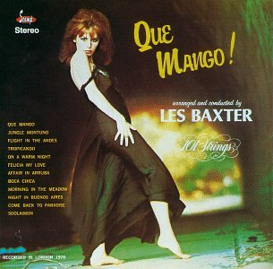 Amazon.co.jp: Que Mangoi: Les Baxter: 音楽