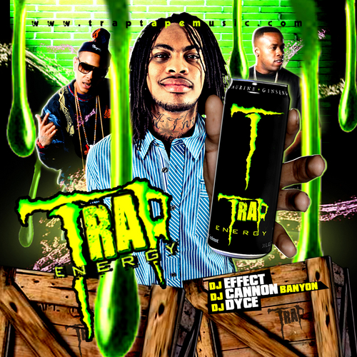 Various Artists - Trap Energy Hosted by DJ CANNON BANYON, DJ EFFECT, DJ DYCE // Free Mixtape @ DatPiff.com