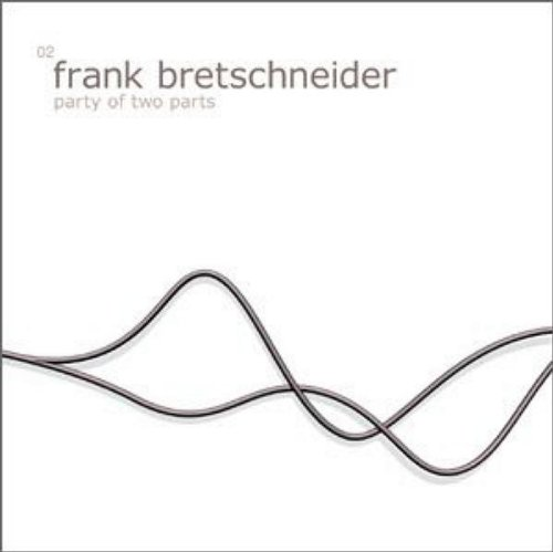 Amazon.co.jp: Party Of Two Parts EP: Frank Bretschneider: MP3ダウンロード