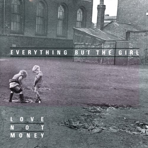 Amazon.co.jp: Love Not Money: Everything But the Girl: 音楽