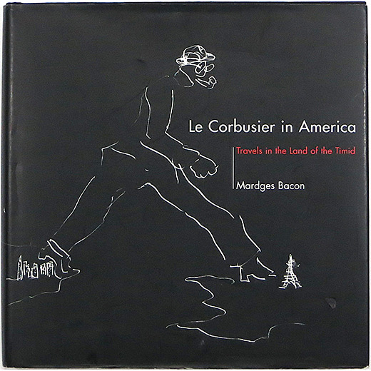 Le Corbusier in America: Travels in the Land of the Timid ル・コルビュジエ イン アメリカ - OTOGUSU Shop オトグス・ショップ