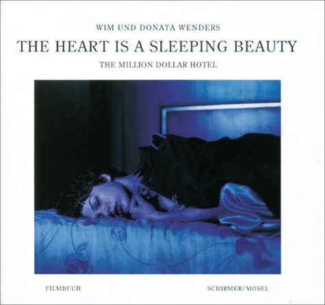 Amazon.co.jp: The Heart Is a Sleeping Beauty: The Million Dollar Hotel-A Film Book: Wim Wenders, Donata Wenders: 洋書