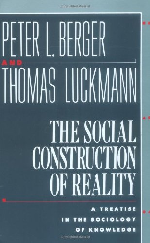 Amazon.co.jp: The Social Construction of Reality: A Treatise in the Sociology of Knowledge: Peter L. Berger, Thomas Luckmann: 洋書