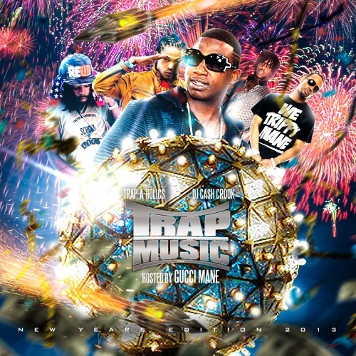 Various Artists - Trap Music: New Years 2013 Edition Mixtape | CrackMixtapes.com