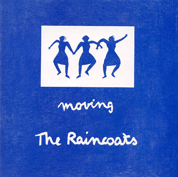 Images for Raincoats, The - Moving