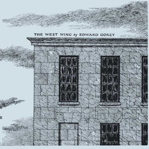 Amazon.com: The West Wing (9781608190645): Edward Gorey: Books