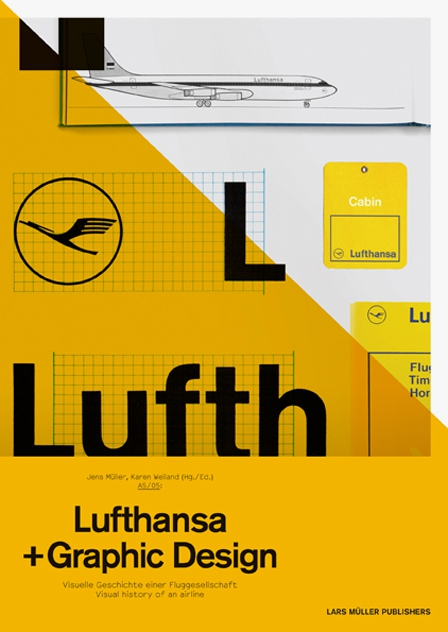 Amazon.co.jp: Lufthansa and Graphic Design: Visual History of an Airplane: Jens Muller, Karen Weiland: 洋書