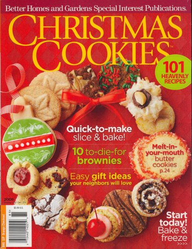 Better Homes And Gardens Special Interest Publications, Xmas Cookies, 2008 Issue: Editors of BETTER HOMES AND GARDENS SPECIAL INTEREST PUBLICATIONS Magazine: Amazon.com: Books