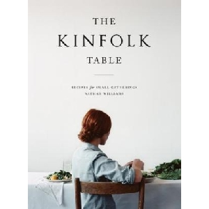 The Kinfolk Table: Recipes for Small Gatherings:Amazon.co.jp:洋書