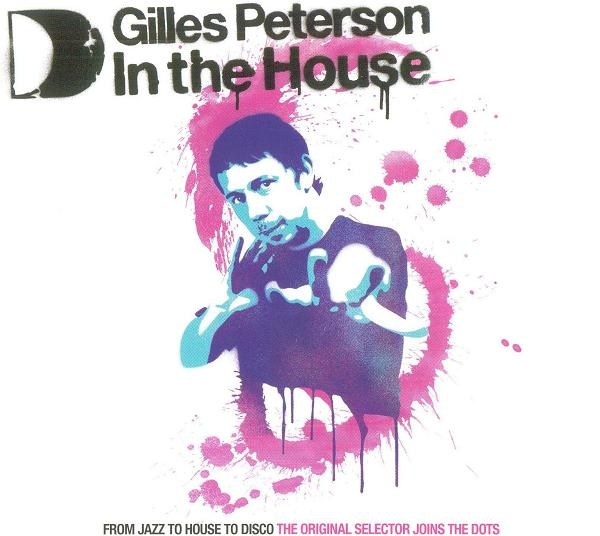 Gilles Peterson - In The House at Discogs