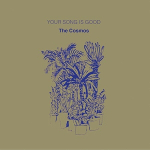 YOUR SONG IS GOOD / THE COSMOS | Record CD Online Shop JET SET / レコード・CD通販ショップ ジェットセット