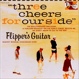 Amazon.co.jp: Three Cheers for our side ~海へ行くつもりじゃなかった: Flipper's Guitar, 小沢健二: 音楽