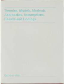 Other Criteria - Theories, Models, Methods, Approaches, Assumptions, Results and Findings - Drawing Edition – Damien Hirst