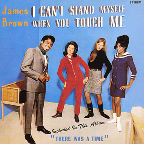 JAMES BROWN(LP) I CAN'T STAND MYSELF WHEN YOU TOUCH ME